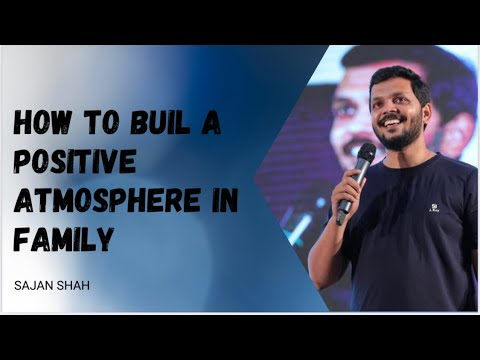 Positive Family Building - Most Important part of Life! Motivational Video by Sajan Shah