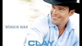 Workin Man By Clay Walker   Hq
