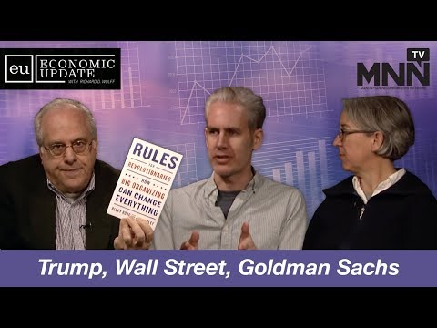 Economic Update With Richard Wolff: Trump, Wall Street, Goldman Sachs