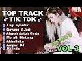 TOP TRACK VOL 3 -  LAGI SYANTIK | AISYAH JATUH CINTA | AKIMILAKU TIK TOK 2018 VIRAL
