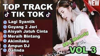 Gambar cover TOP TRACK VOL 3 -  LAGI SYANTIK | AISYAH JATUH CINTA | AKIMILAKU TIK TOK 2018 VIRAL