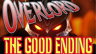 The Good Ending || Overlord