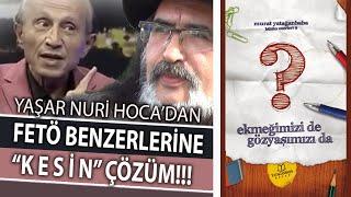"""FETÖ DARBESİ'NE YAŞAR NURİ ÖZTÜRK'TEN """"KESİN"""" ÇÖZÜM!"""