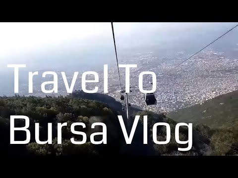 TRAVEL TO BURSA!!