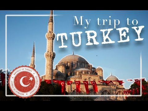 MY TRIP TO TURKEY!