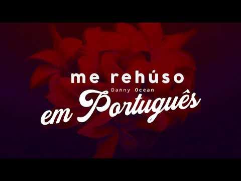 Me Rehúso - Danny Ocean (Versão Em Português) Nando Fonseca