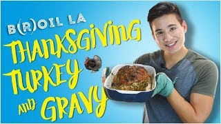 Thanksgiving Roast Turkey & Gravy   B(R)OIL LA