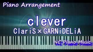 【超絶ピアノ】clever  ClariS×GARNiDELiA ピアノアレンジ Piano  (TVアニメ「クオリディア・コード」ED)QUALIDEA CODE【フル full】