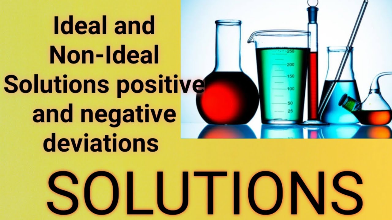 Ideal And Non-Ideal solution and deviation from Raoult's ...