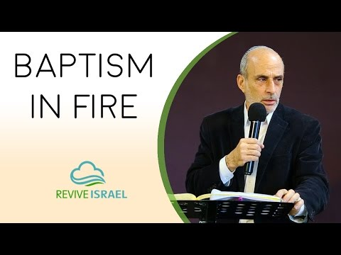 Baptism in Fire | Asher Intrater | Revive Israel