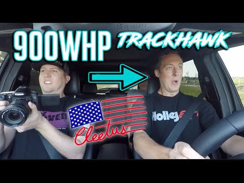 Cleetus drives my 900hp Trackhawk (I think he liked it!)