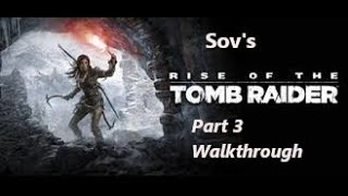 Rise of the Tomb Raider - Part 3