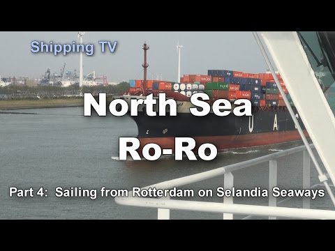 NORTH SEA RO-RO, part 4: Sailing from Rotterdam on Selandia Seaways