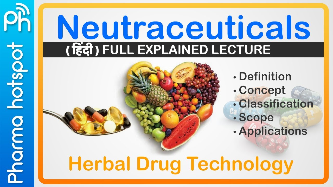 Neutraceuticals   Herbal drug technology 3rd year fully explained in hindi   b Pharmacy 6th semester #Herbalmedicine