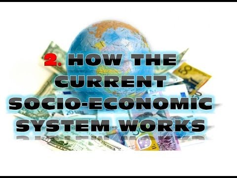 2. How the current socio-economic system works