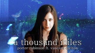 Vanessa carlton - a thousand miles (porter robinson remix)