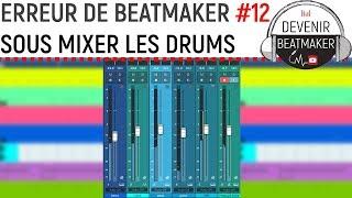 ERREUR DE BEATMAKER #12 : Sous Mixer les Drums
