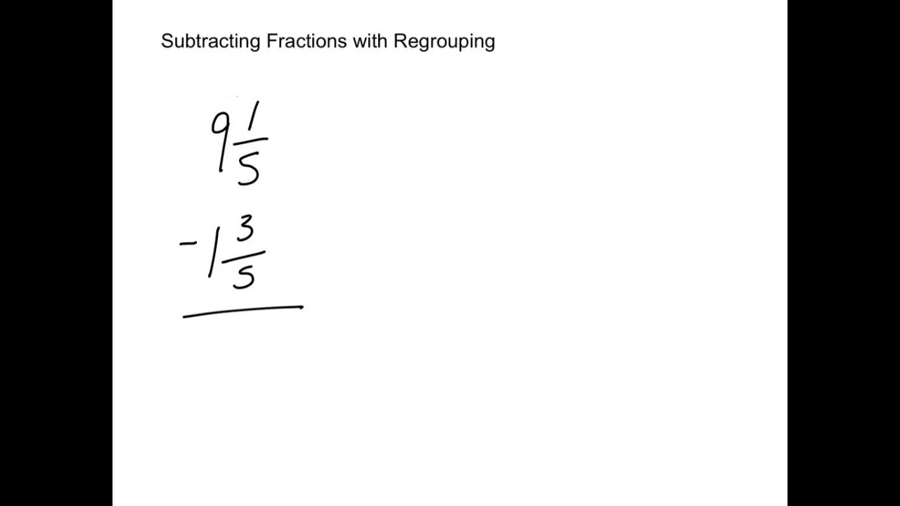 worksheet Regrouping Fractions subtracting fractions with regrouping youtube