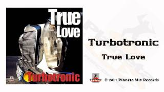 Turbotronic - True Love (Radio Edit)