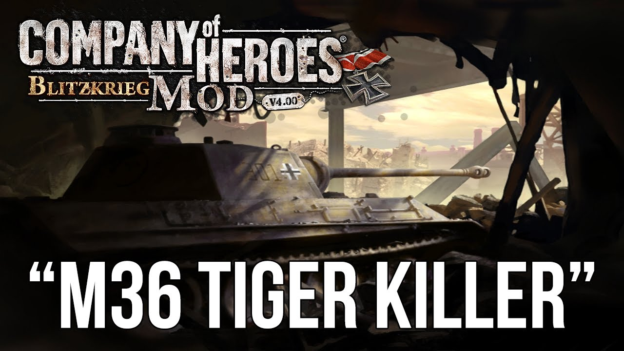 Company Of Heroes Bk Mod M36 Tiger Killer Coh Youtube