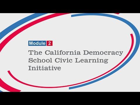 California Democracy School, Module 2: The California Democracy School Civic Learning Initiative