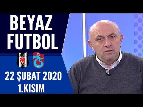 Beyaz Futbol 22 Şubat 2020 Kısım 1/3 -Beyaz TV