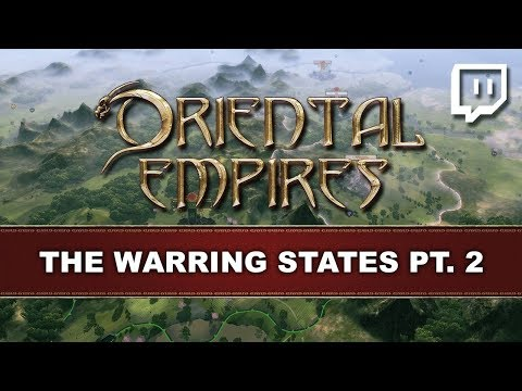Oriental Empires | Introduction to the Warring States Pt. 2