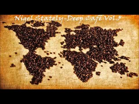 Nigel Stately - Deep Café Vol.5 video download