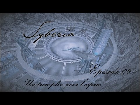 Syberia - Un tremplin pour l'espace - Ep 09