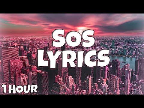 SOS - Avicii Ft. Aloe Blacc 【1 HOUR Loop】 ♪♪ (Lyrics)