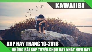 Tuyển Tập Những Bài Rap Hay Nhất Tháng 10/2016 - Kẻ Bán Niềm Vui (Nhạc Rap Tuyển Chọn 2016)