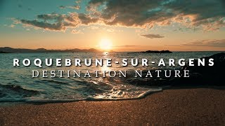 ROQUEBRUNE-SUR-ARGENS : DESTINATION NATURE
