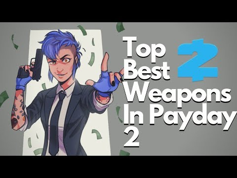 payday best weapons