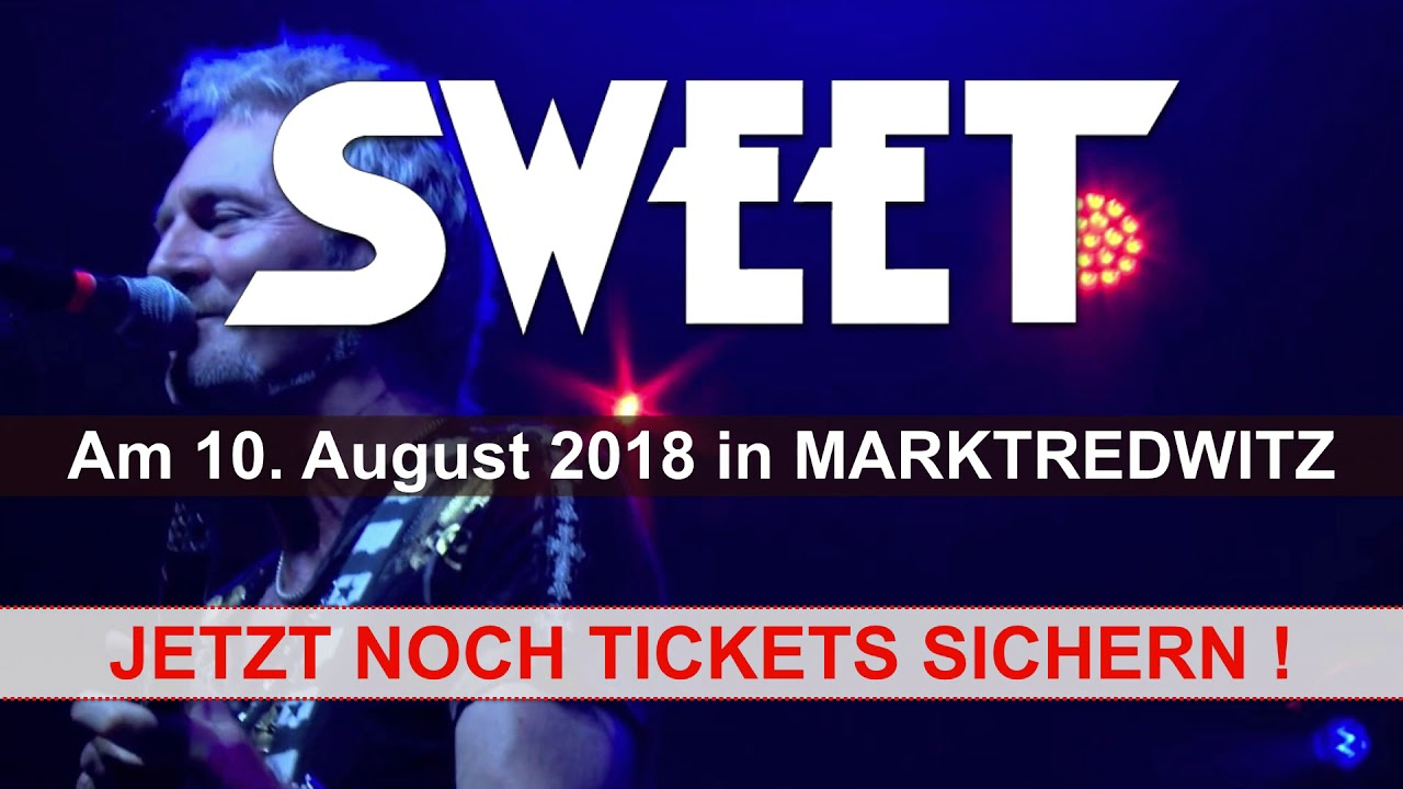 Download SWEET - 10. August 2018 LIVE in Marktredwitz