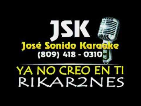 Rikar2nes Ya No Creo En Ti Karaoke Completo Regalo De JSK