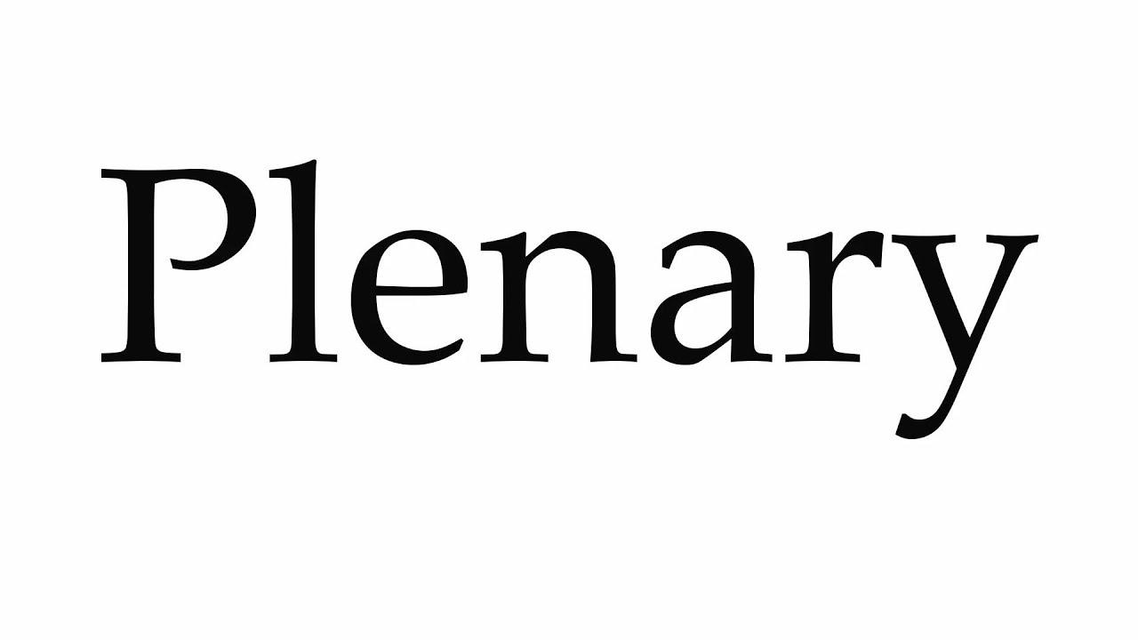 How To Pronounce Plenary Youtube