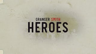 Granger Smith - Heroes (Official Lyric Video) YouTube Videos