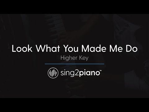 Look What You Made Me Do [HIGHER Piano Karaoke] Taylor Swift