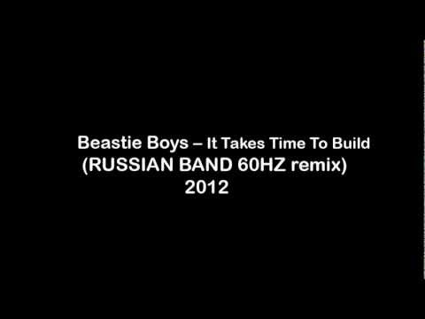 Beastie Boys - It Takes Time To Build (RUSSIAN BAND 60HZ remix) 2012 dubstep