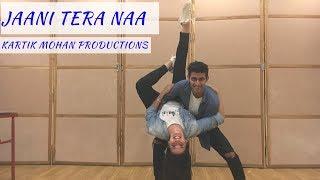 JAANI TERA NAA | DANCE CHOREOGRAPHY | KARTIK MOHAN PRODUCTIONS
