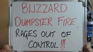 BLIZZARD Dumpster Fire Rages out of Control!!