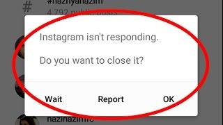 Fix Instagram isn't responding-Unfortunately Instagram has stopped working