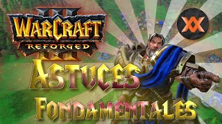 Warcraft 3 reforged : astuces fondamentales