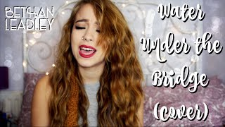 water under the bridge adele cover by bethan leadley