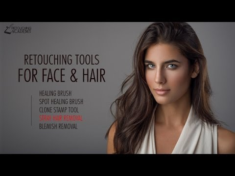 Retouching Tutorial: Essential Retouching Tools for Face and Hair, Adobe Photoshop