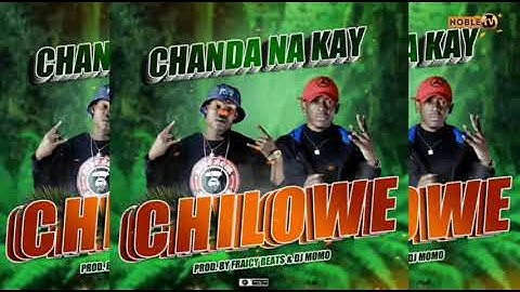 Chanda - Na - Kay - Chilowe -Prod By -Fraicy beats and Dj momo