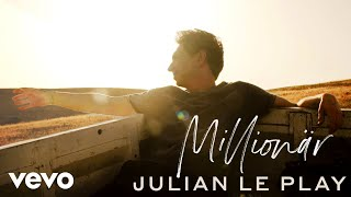 Julian le Play - Millionär (Offizielles Musikvideo)