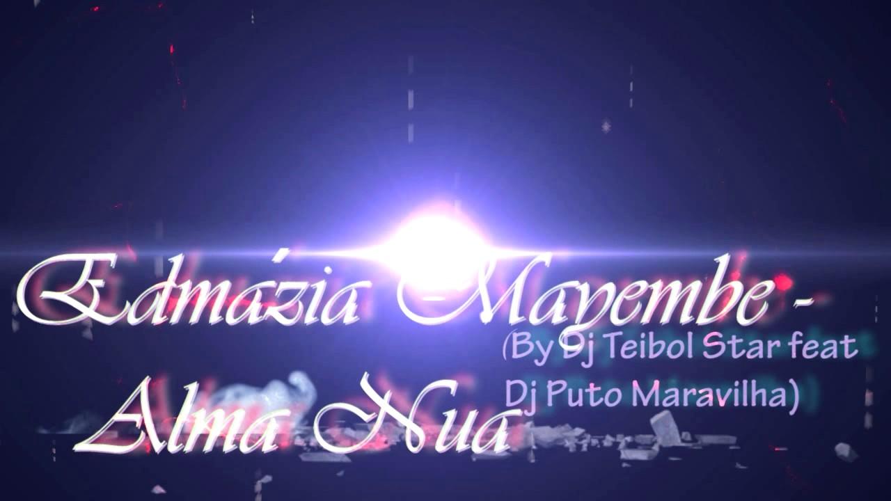 Alma Nua edmazia m alma nua remix dj teibol feat dj puto maravilhas