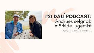 #21 DALÍ PODCAST: Andrues selgitab, kuidas lugeda märkide keelt