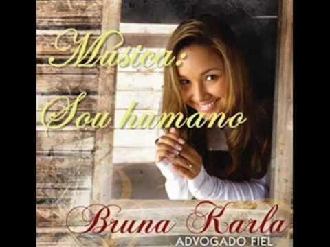Bruna karla Remix - Advogado Fiel + Sou Humano